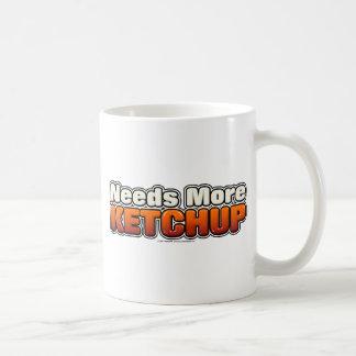 Needs More Ketchup Classic White Coffee Mug