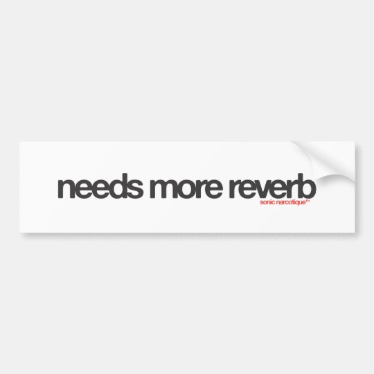 Needs More Reverb Bumper Sticker