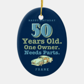 Needs Parts 50th Birthday Ceramic Oval Ornament