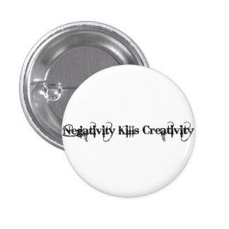 Negativity Kill Creativity 1 Inch Round Button