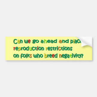 Negativity Reproduction Bumper Sticker Car Bumper Sticker