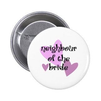 Neighbour of the Bride 2 Inch Round Button