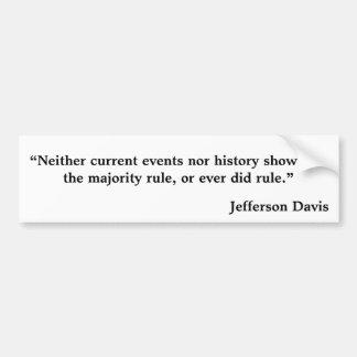 """""""Neither current events nor history show that t... Bumper Sticker"""