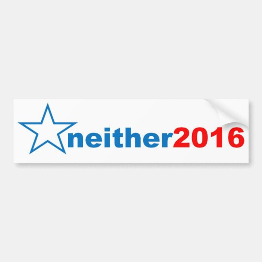 Neither in 2016 bumber sticker