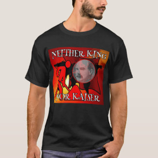 Neither King Nor Kaiser James Connolly T-Shirt