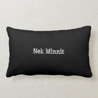 Nek Minnit Throw Pillow