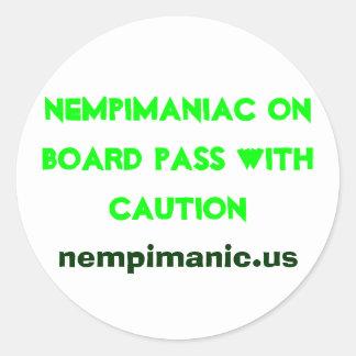 Nempimaniac on board pass with caution, nempima... classic round sticker