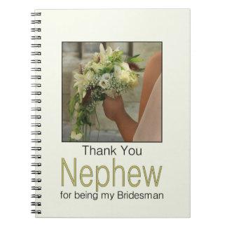 Nephew Bridesman thank you Spiral Notebooks
