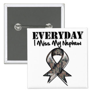 Nephew - Everyday I Miss My Hero Military 2 Inch Square Button