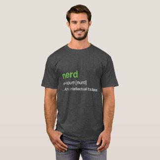 nerd - an intellectual badass T-Shirt