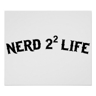 Nerd for Life Posters