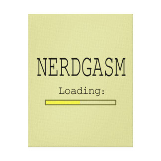 Nerdgasm Loading (with Data Bar) Canvas Prints