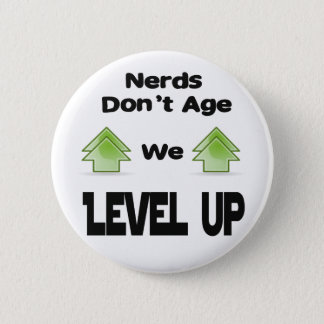Nerds Don't Age We Level Up 2 Inch Round Button