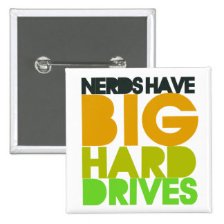 Nerds have big hard drives 2 inch square button
