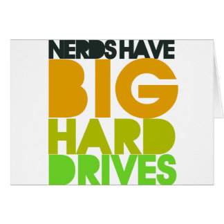 Nerds have big hard drives note card