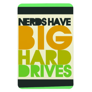 Nerds have big hard drives rectangular photo magnet