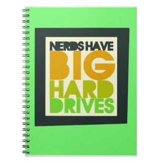 Nerds have big hard drives spiral notebooks
