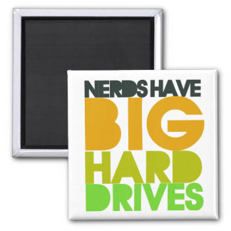 Nerds have big hard drives square magnet