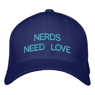 NERDS NEED LOVE - Customizabe Cap @ eZaZZleMan.com Embroidered Hat