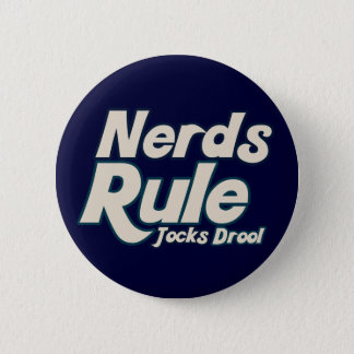 Nerds Rule Jocks Drool 2 Inch Round Button