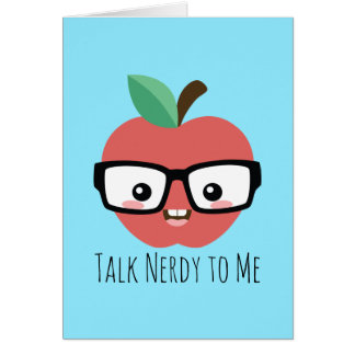 Nerdy Apple with Glasses Talk Nerdy to Me Card