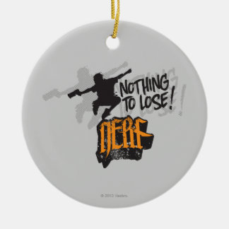 Nerf - Nothing to Lose! Ceramic Ornament