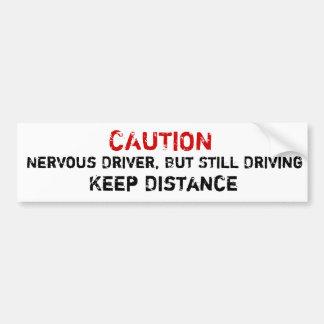Nervous Driver, But Still Driving Bumper Sticker