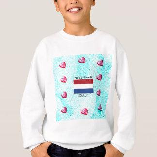 Netherlands Flag And Dutch Language Design Sweatshirt