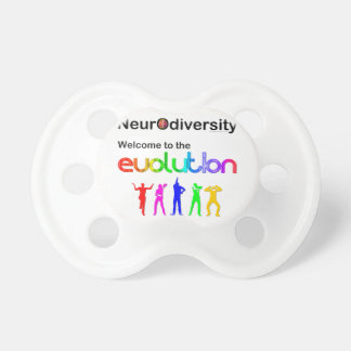 Neurodiversity Welcome to the Evolution Baby Pacifier