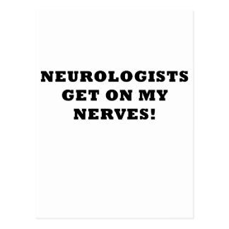 Neurologists Get on My Nerves Postcard