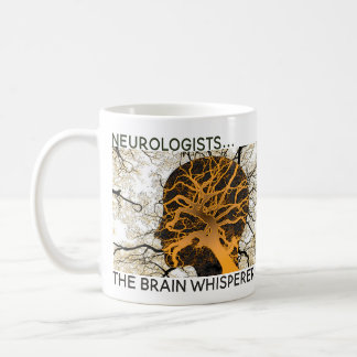 Neurologists, the Brain Whisperer Coffee Mug