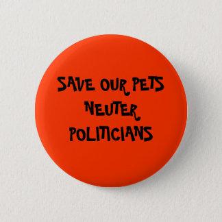 Neuter Politicans 2 Inch Round Button