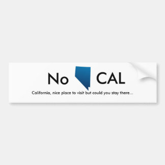 Nevada, No, California, nice place to visit but... Bumper Sticker