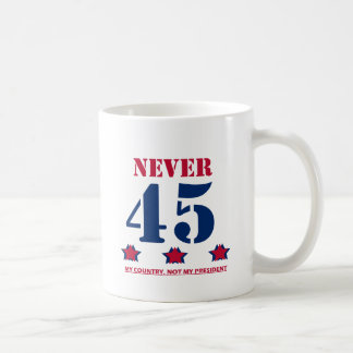 """Never 45"" Anti-Trump Coffee Mug"