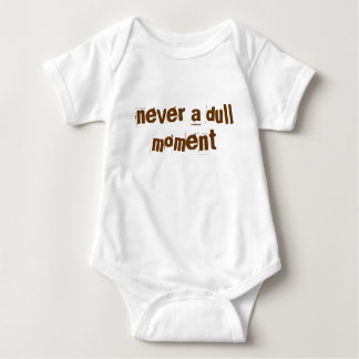 """""""never a dull moment"""" baby bodysuit"""