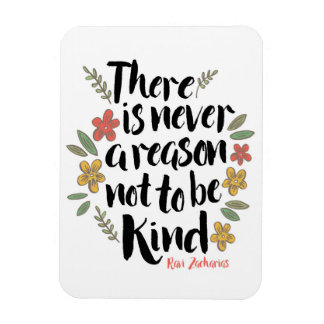 Never a reason not to be kind quote Magnet