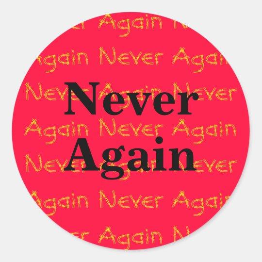 Never Again Classic Round Sticker