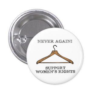 Never Again (Pro-Choice Button) 1 Inch Round Button