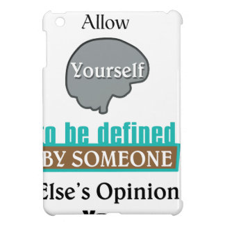 Never Allow Your Self to be Defined by Someone iPad Mini Covers