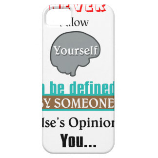 Never Allow Your Self to be Defined by Someone iPhone 5 Cover
