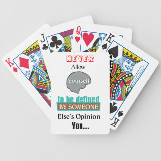 Never Allow YourSelf to be Defined by Someone else Bicycle Playing Cards
