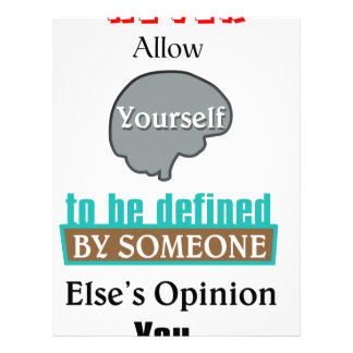 Never Allow YourSelf to be Defined by Someone else Letterhead