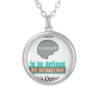 Never Allow YourSelf to be Defined by Someone else Silver Plated Necklace