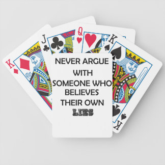 never argue with someone who believes their own bicycle playing cards