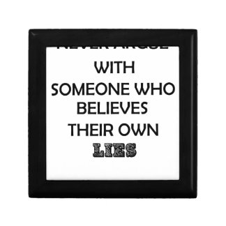 never argue with someone who believes their own gift box