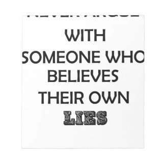 never argue with someone who believes their own notepad