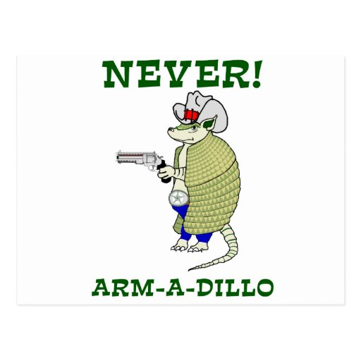 Never Arm-A-Dillo Post Card