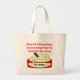Never Ask A Woman Eating Ice Cream Large Tote Bag