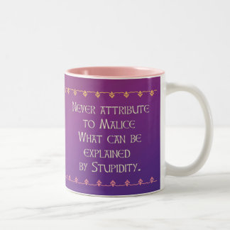 Never attribute to Malice Two-Tone Coffee Mug
