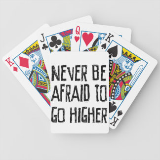Never Be Afraid To Go Higher Bicycle Playing Cards
